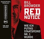 Real-Thriller - Bill Browder - Red Notice - Wie ich Putins Staatsfeind Nr. 1 wurde - 2 MP3-CDs
