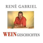 René Gabriel - Weingeschichten - 3 CDs + MP3-CD