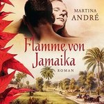 Flamme von Jamaika - Martina Andre - 2 MP3 CDs