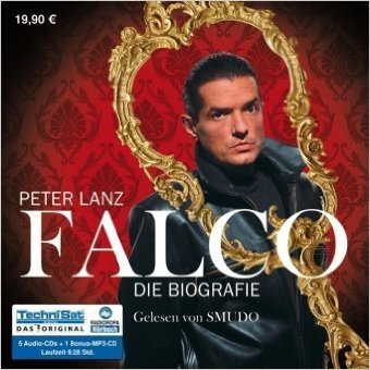 Falco: Die Biografie - Peter Lanz - 5 Audio Cds+1 MP3 CD