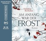 Thriller - Delphine Bertholon - Am Anfang war der Frost - MP3-CD