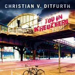 Krimi - Christian v. Ditfurth - Tod in Kreuzberg - MP3-CD
