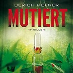 Thriller - Ulrich Hefner - Mutiert -15 Audio-CDs