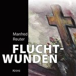 Thriller - Manfred Reuter - Fluchtwunden - MP3-CD ( H1130 )