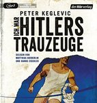 Peter Keglevic - Ich war Hitlers Trauzeuge - 2 MP3-CDs - Laufzeit: 19:07 Std.